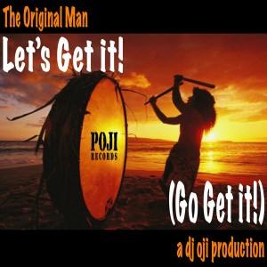 Original Man & DJ Oji - Let's Get It (Go Get It!) [POJI]