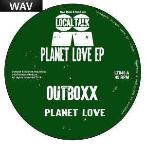 Outboxx - Planet Love EP [Local Talk]