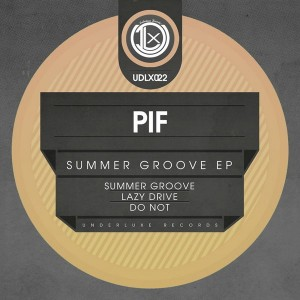 PIF - Summer Groove EP [Underluxe Records]