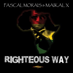 Pascal Morais & Maikal X - Righteous Way [Arrecha Records]