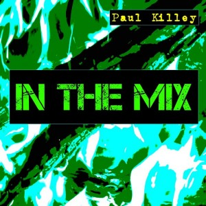 Paul Killey - In The Mix [Flemish Bond]