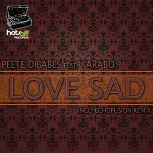 Peete Dibabes - Love Sad (feat. Karabo) [Hats Off Records]