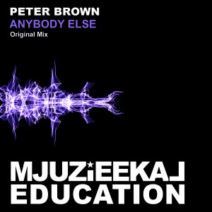 Peter Brown - Anybody Else [Mjuzieekal Education Digital]