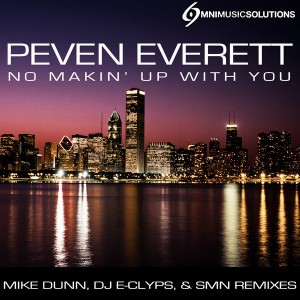Peven Everett - No Making Up With You (Incl. Mike Dunn & DJ E-Clyps Remixes) [Omni Music Solutions]