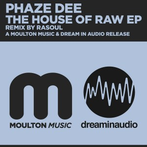 Phaze Dee - The House Of Raw EP [Moulton Music]