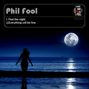 Phil Fool - Feel The Night [Technow]