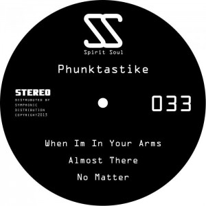 Phunktastike - When I'm In Your Arms [Spirit Soul]