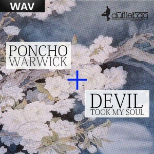 Poncho Warwick - Devil Took My Soul [Dufflebag Recordings]