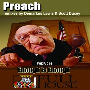 Preach - Enough Is Enough [Full House Digital Recordings]