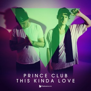 Prince Club - This Kinda Love [Toolroom Records]