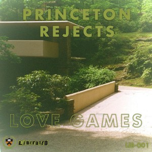 Princeton Rejects - Love Games [Liberated]
