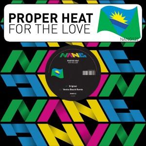 Proper Heat - For The Love [Nang]