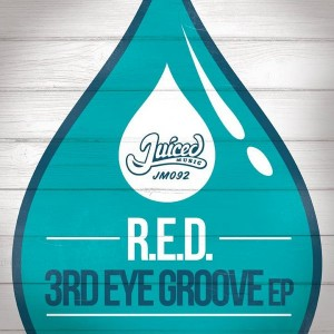 R.E.D - 3rd Eye Groove EP [Juiced Music]