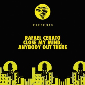 Rafael Cerato - Close My Mind__Anybody Out There [Nurvous Records]