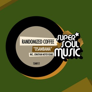 Randomized Coffee - Osambama (incl. Jonathan Meyer Remix) [Super Soul Music]