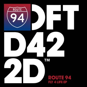 Route 94 - Fly 4 Life [Defected]