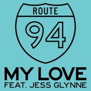 Route 94 feat. Jess Glynne - My Love [Island Def Jam]