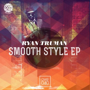 Ryan Truman - Smooth Style EP [DOIN WORK Records]