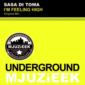 Sasa di Toma - I'm Feeling High [Underground Mjuzieek Digital]