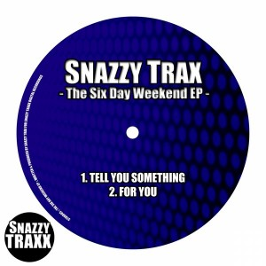 Snazzy Trax - The Six Day Weekend EP [Snazzy Traxx]