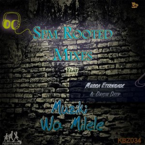 Spm Rooted - Spm Rooted Mixes - Muziki Wa Milele [KBZmusiq]