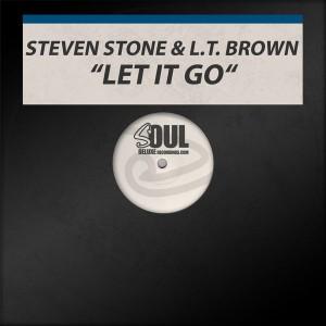 Steven Stone & L.T. Brown - Let It Go [Soul Deluxe]