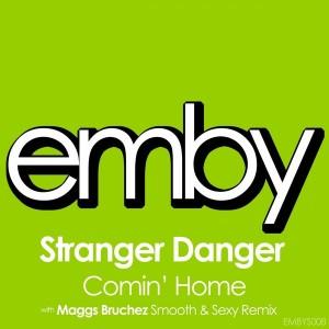 Stranger Danger - Comin Home [Emby]