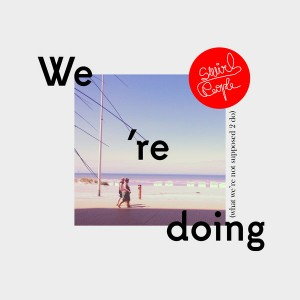 Swirl People & Ingrid Hakanson - We're Doing (What We're Not Supposed 2 Do) [Swirled Music]