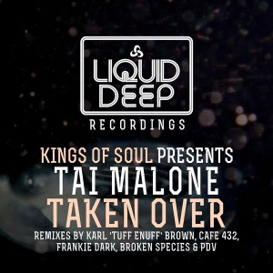 Tai Malone - Taken Over [Kings Of Soul Presents Tai Malone] [Liquid Deep]