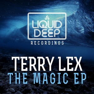Terry Lex - The Magic EP [Liquid Deep]