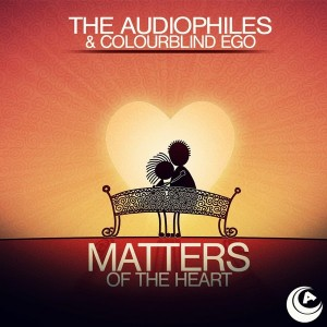 The Audiophiles & Colourblind Ego - Matters Of The Heart [Audiophile Music]
