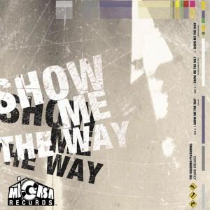 The Wisemen - Show Me The Way [Mi Casa]