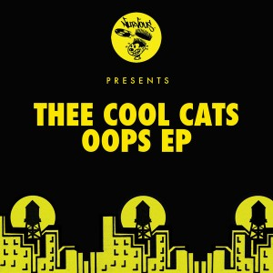 Thee Cool Cats - Oops EP [Nurvous Records]