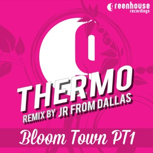 Thermo - Bloom Town PT1 [Greenhouse Recordings]