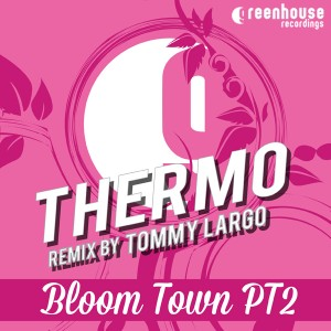 Thermo - Bloom Town PT2 [Greenhouse Recordings]