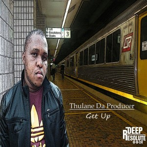 Thulane Da Producer - Get Up [Deep Resolute]