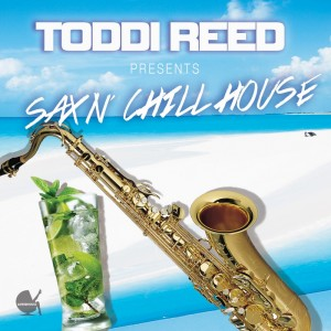 Toddi Reed - Sax N Chill House [Lifted House]