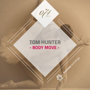 Tom Hunter - Body Move [Muzicasa Recordings]