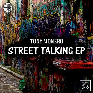 Tony Monero - Street Talking EP [DOIN WORK Records]