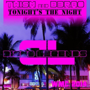 Twism & B3RAO - Tonight's the Night [Disco Legends]