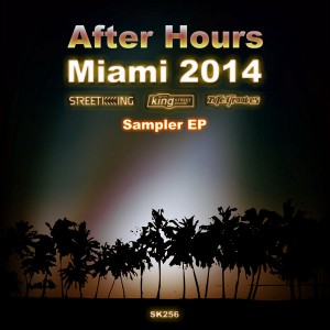 Various Artists - After Hours Miami 2014 Sampler EP [Street King]