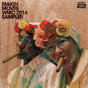 Various Artists - Makin' Moves WMC Sampler 2014 [Makin Moves]