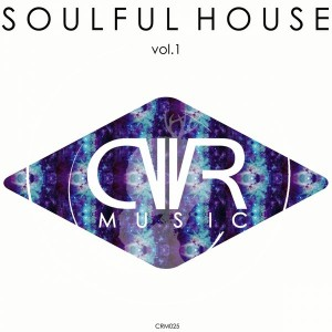 Various Artists - Soulful House Vol. 1 [Crossworlder Music]