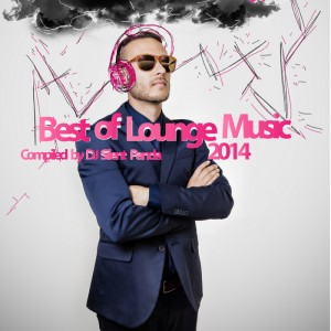 Various - Best Of Lounge Music 2014 - Compiled By DJ Silent Panda [Chilling Grooves]