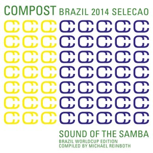 Various - Compost Brazil 2014 Selecao - Sound Of The Samba (Brazil Worldcup Edition) [Compost Germany]