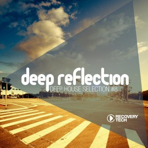 Various - Deep Reflection Deep House Selection Vol 8 [Recovery Tech]