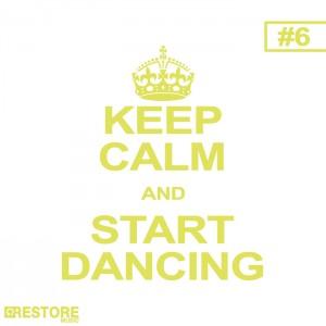 Various - Keep Calm & Start Dancing Vol 6 [Restore Music]