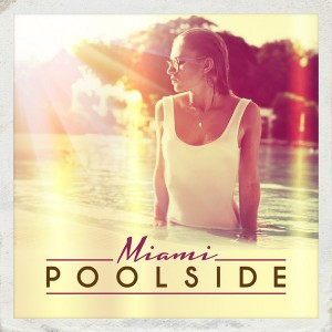 Various - Poolside Miami [Toolroom Longplayer]