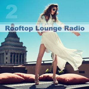Various - Rooftop Lounge Radio Vol 2 [Salon Lounge Recordings]