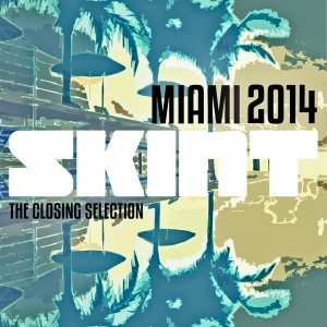 Various - Skint Records Miami 2014 The Closing Selection [Skint]